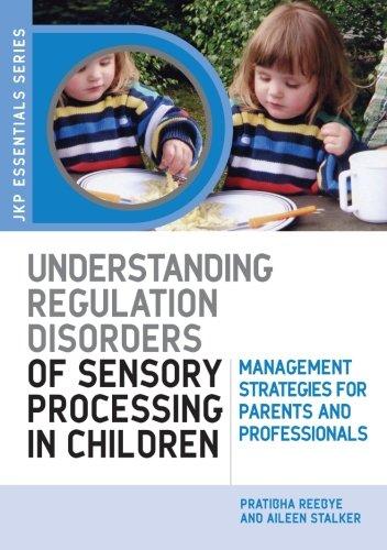 Understanding Regulation Disorders of Sensory Processing in Children