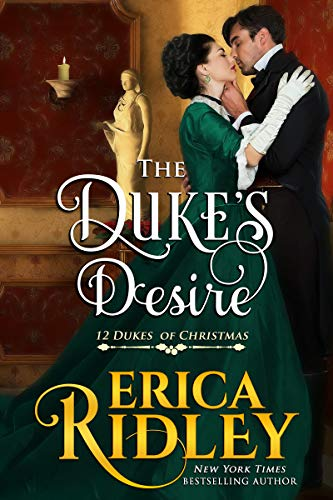 The Duke's Desire (12 Dukes of Christmas Book 8) by [Ridley, Erica]