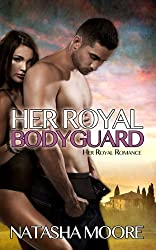 Her Royal Bodyguard (Her Royal Romance Book 2)