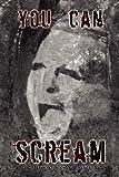 You Can Scream, Michael A. Vega, 1450011284