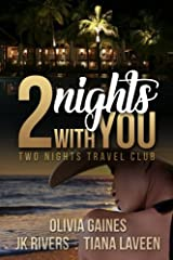 Two Nights with You (Two Nights Travel Club) (Volume 1) Paperback