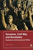 Terrorism, Civil War, and Revolution : Revolution and International Politics, Calvert, Peter, 1441167846