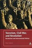 Terrorism, Civil War, and Revolution : Revolution and International Politics, Calvert, Peter, 1441167846