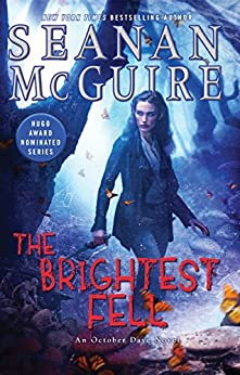 The Brightest Fell (October Daye Book 11) by [McGuire, Seanan]