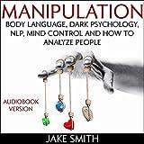 Manipulation, Body Language, Dark