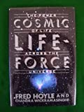 Cosmic Life-Force, Fred Hoyle and Chandra Wickramasinghe, 1557782660