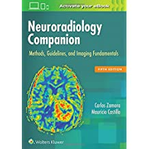 Neuroradiology Companion: Methods, Guidelines, and Imaging Fundamentals