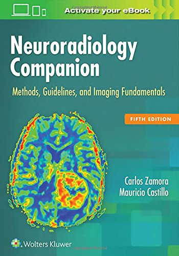Neuroradiology Companion  Methods Guidelines And Imaging Fundamentals
