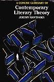 Contemporary Literary Theory : A Glossary, Hawthorn, Jeremy, 0340539119