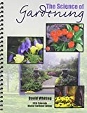 The Science of Gardening, Whiting, David E., 1465240837