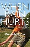 When Rain Hurts, Mary Evelyn Greene, 1597092622