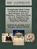 Amalgamated Meat Cutters and Butcher Workmen of North America, Afl-Cio, Petitioner V. Winn Dixie Stores, Inc. U. S. Supreme Court Transcript of Record, Joseph M. Jacobs and O. R. T. Bowden, 1270701029