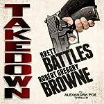 Takedown: An Alexandra Poe Thriller | Brett Battles,Robert Gregory Browne
