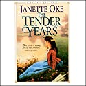 The Tender Years Audiobook by Janette Oke Narrated by Marguerite Gavin