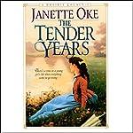 The Tender Years | Janette Oke