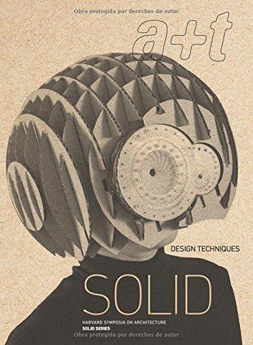 a+t 45 SOLID Design Techniques (Serie SOLID Harvard Symposia on Architecture, Bilingüe) (a+t revista) por Javier Mozas