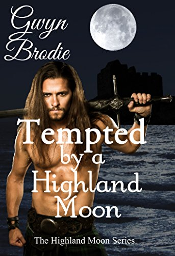 Tempted by a Highland Moon: A Scottish Historical Romance (The Highland Moon Series Book 4)