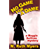 No Game for a Dame (Maggie Sullivan Mysteries Book 1)