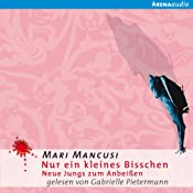 Nur ein kleines Bisschen: Neue Jungs zum Anbeißen (Jungs zum Anbeißen 3) | Mari Mancusi