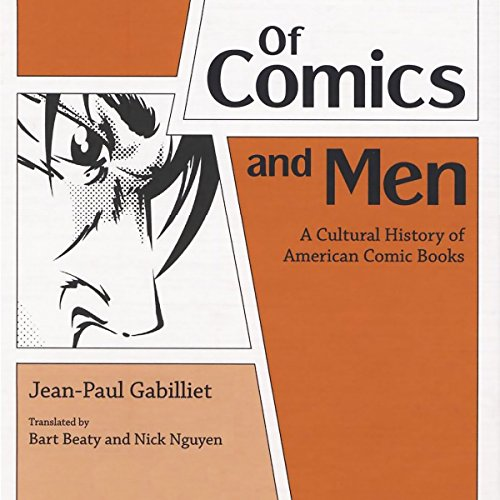 Of Comics and Men: A Cultural History of American Comic Books by University Press Audiobooks