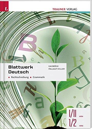 Blattwerk Deutsch - Rechtschreibung, Grammatik Taschenbuch – 7. August 2012 Johannes Gaisböck Iris Pallauf-Hiller 3854998279 Berufsschulbücher