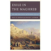 Exile in the Maghreb: Jews under Islam, Sources and Documents, 997–1912