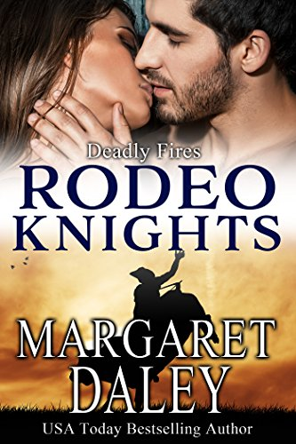 Deadly Fires: Rodeo Knight, A Western Romance Novel (Strong Women, Extraordinary Situations Book 9)