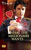What the Millionaire Wants..., Metsy Hingle, 037376846X