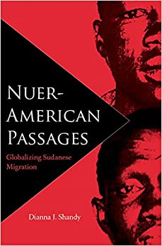 Nuer-American Passages: Globalizing Sudanese Migration (New World Diasporas)