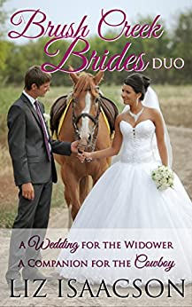 A Brush Creek Brides Duo: A Wedding for the Widower & A Companion for the Cowboy (Liz Isaacson Boxed Sets Book 8) by [Isaacson, Liz]