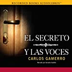 El Secreto y Las Voces [The Secret and the Voices] | Carlos Gamerro