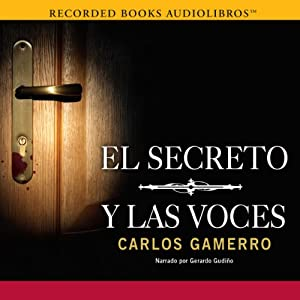 El Secreto y Las Voces [The Secret and the Voices] Audiobook
