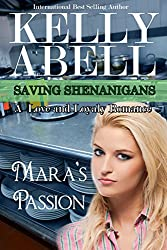 Mara's Passion: A Love and Loyalty Romance (Saving Shenanigans (A Trilogy Romance Series) Book 3)