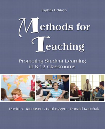 Methods for Teaching: Promoting Student Learning in K-12 Classrooms (with MyEducationLab) (8th Edition)
