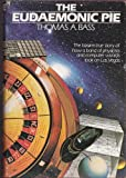 The Eudaemonic Pie by Bass, Thomas A. (1985) Hardcover