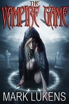 The Vampire Game by [Lukens, Mark]