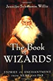img - for The Book of Wizards: Stories of Enchantment From Near and Far book / textbook / text book