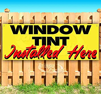Many Sizes Available Advertising Flag, Window Tint Installed Here 13 oz Heavy Duty Vinyl Banner Sign with Metal Grommets Store New