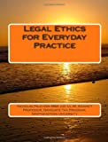 Legal Ethics for Everyday Practice, Nicholas Paleveda MBA J.D. LL.M, 1478113197