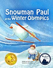 Books for kids: Snowman Paul at the Winter Olympics (Mom's Choice Awards Gold Medal Winner), Kids books age 4-8, Bedtime Stories for kids, beginner readers ... kindergarten, friendship books for kids