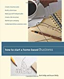 How to Start a Home-Based Business, Bert Holtje and Susan Shelly, 0762759461