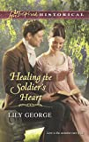 Healing the Soldier's Heart (Love Inspired Historical)