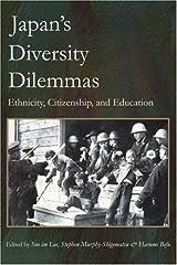 Japan's Diversity Dilemmas: Ethnicity, Citizenship, and Education Paperback