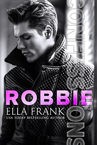 Confessions: Robbie (Confessions Series Book 1) by [Frank, Ella]