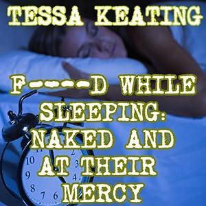 F--ked While Sleeping Audiobook