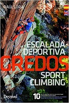 Gredos, Guía De Escalada/ Sport Climbing Guide por Raúl Lora