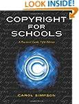 Copyright for Schools: A Practical Gu...