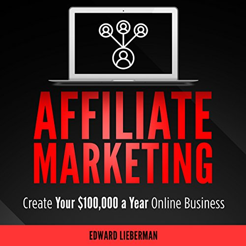 [BEST] Affiliate Marketing: Create Your $100,000 a Year Online Business<br />WORD