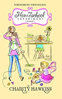 The Homeschool Experiment by [Hawkins, Charity]