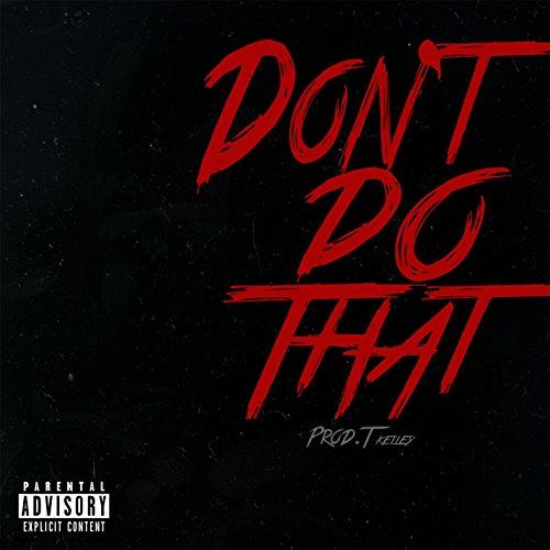 Don't Do That [Explicit]